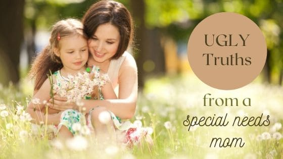 ugly truths from a special needs mom