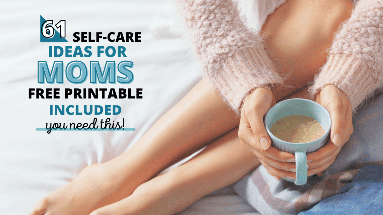61 Self-Care Ideas for Moms to Do at Home (FREE Printable List Included)